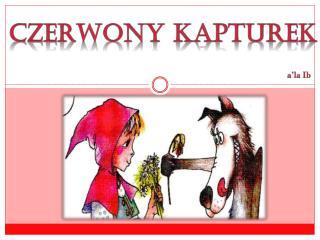 Czerwony Kapturek a'la Ib