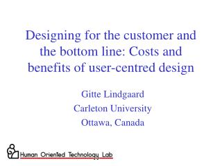 Designing for the customer and the bottom line: Costs and benefits of user-centred design