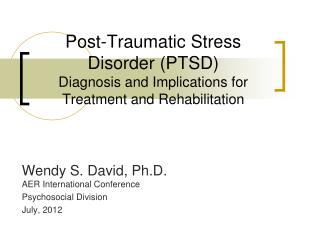 Post-Traumatic Stress Disorder (PTSD) Diagnosis and Implications for Treatment and Rehabilitation