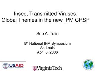 Insect Transmitted Viruses: Global Themes in the new IPM CRSP