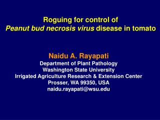 Roguing for control of  Peanut bud necrosis virus  disease in tomato