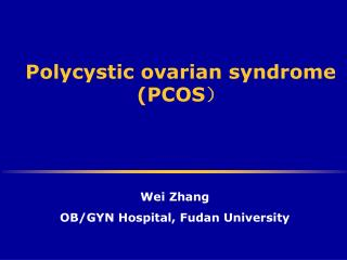 Polycystic ovarian syndrome (PCOS )