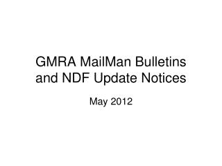 GMRA MailMan Bulletins and NDF Update Notices