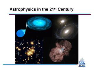 Astrophysics in the 21st Century powerpoint 900k