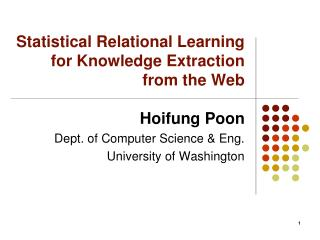 Statistical Relational Learning  for Knowledge Extraction  from the Web