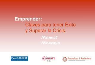 Emprender:  Claves para tener Éxito y Superar la Crisis.