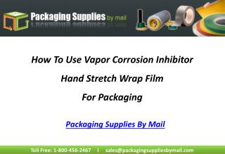 How To Use Vapor Corrosion Inhibitor Hand Stretch Wrap Film