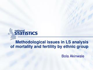 Methodological issues in LS analysis  of mortality and fertility by ethnic group
