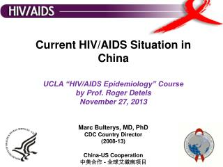 Marc Bulterys, MD, PhD     CDC Country Director (2008-13)  China-US Cooperation  中美合作  -  全球艾滋病项目
