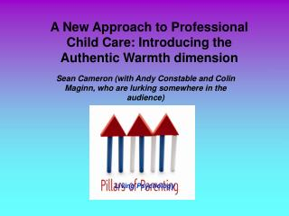A New Approach to Professional Child Care: Introducing the Authentic Warmth dimension
