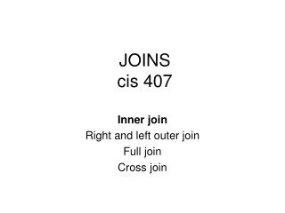 JOINS cis 407