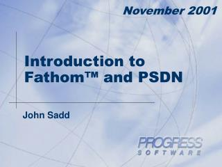 Introduction to Fathom™ and PSDN