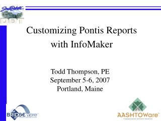 Customizing Pontis Reports   with InfoMaker