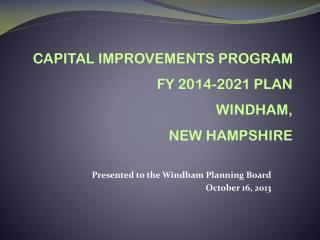 Presented to the Windham Planning Board October 16, 2013