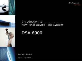 Introduction to  New Final Device Test System DSA 6000