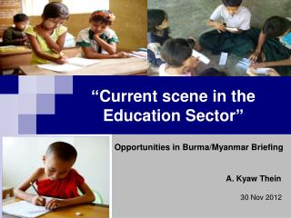 � Current scene in the Education Sector �