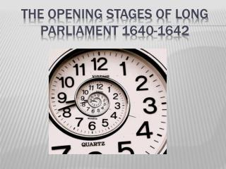 The Opening Stages of Long Parliament 1640-1642