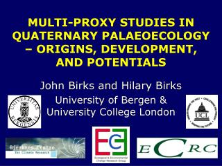 MULTI-PROXY STUDIES IN QUATERNARY PALAEOECOLOGY � ORIGINS, DEVELOPMENT, AND POTENTIALS
