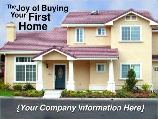 The Joy of Buying   Your  First     Home