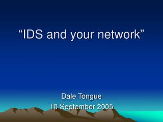 """IDS and your network"""