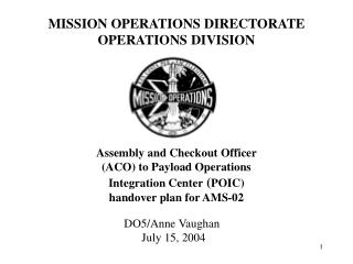 MISSION OPERATIONS DIRECTORATE  OPERATIONS DIVISION