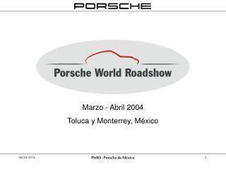 Marzo - Abril 2004 Toluca y Monterrey, México