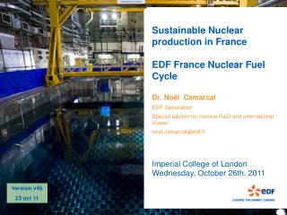 Sustainable Nuclear production in France  EDF France Nuclear Fuel Cycle