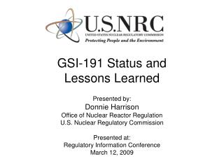 GSI-191 Status and Lessons Learned
