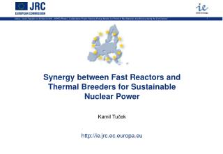 Synergy between Fast Reactors and Thermal Breeders for Sustainable Nuclear Power Kamil Tuček