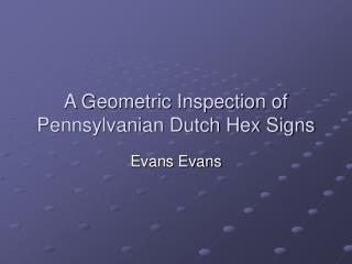 A Geometric Inspection of Pennsylvanian Dutch Hex Signs