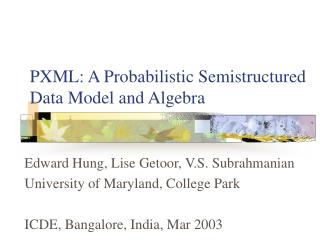 PXML: A Probabilistic Semistructured Data Model and Algebra