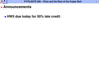 Announcements HW5 due today for 50% late credit