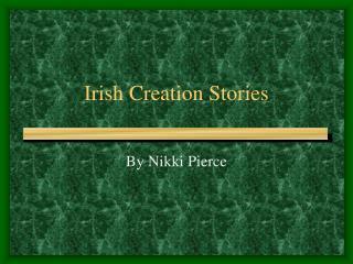 Irish Creation Stories