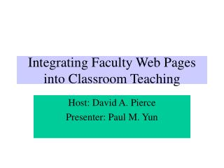 Integrating Faculty Web Pages into Classroom Teaching