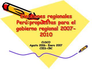 Elecciones regionales Per�:propuestas para el gobierno regional 2007-2010