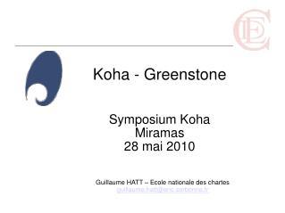 Koha - Greenstone Symposium Koha Miramas  28 mai 2010