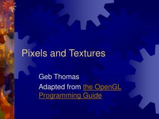 Pixels and Textures