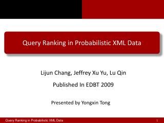 Query Ranking in Probabilistic XML Data
