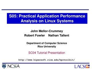John Mellor-Crummey Robert Fowler    Nathan Tallent Department of Computer Science Rice University