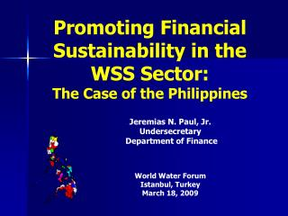 Promoting Financial Sustainability in the WSS Sector:  The Case of the Philippines