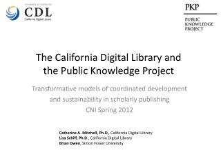 The California Digital Library and  the Public Knowledge Project