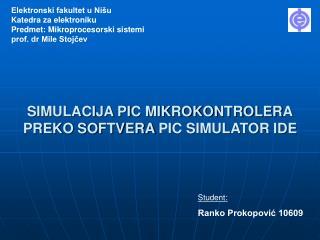 SIMULACIJA PIC MIKROKONTROLER A PREKO SOFTVERA PIC SIMULATOR IDE