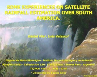 SOME EXPERIENCES ON SATELLITE RAINFALL ESTIMATION OVER SOUTH AMERICA.