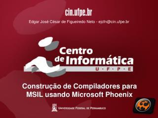Constru��o de Compiladores para MSIL usando Microsoft Phoenix