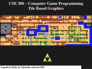 CSE 380 – Computer Game Programming Tile Based Graphics