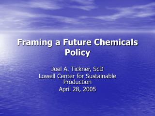Framing a Future Chemicals Policy