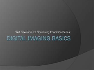 Digital Imaging Basics