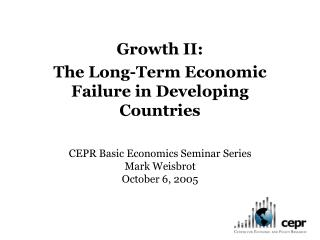 Growth II:  The Long-Term Economic Failure in Developing Countries
