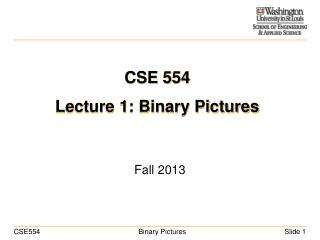 CSE 554 Lecture 1: Binary Pictures