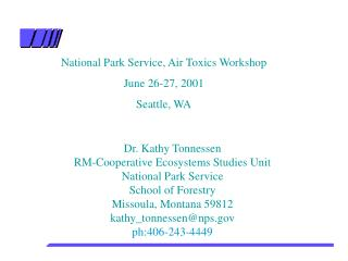 National Park Service, Air Toxics Workshop June 26-27, 2001 Seattle, WA